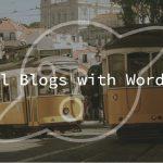 Travel Blogs with WordPress Hosting