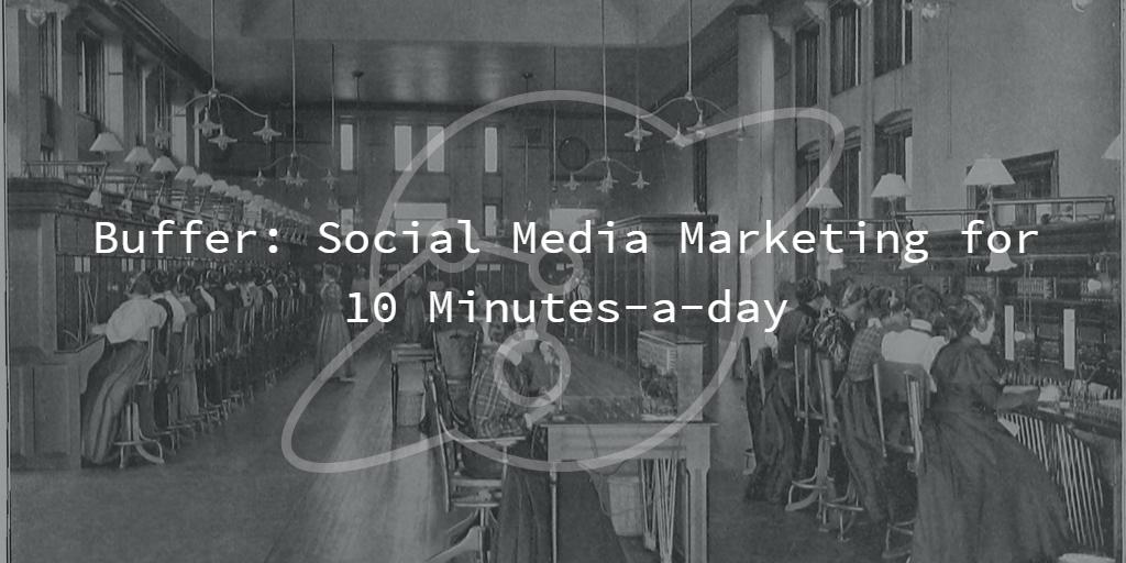 Social Media Marketing with Buffer