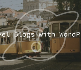 Travel Blogging on WordPress