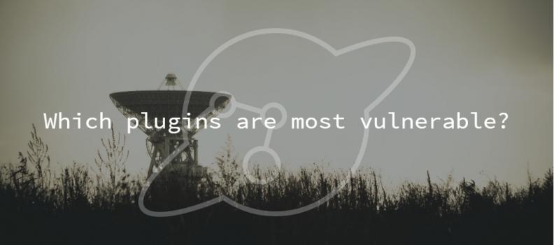 3 Most Vulnerable WordPress Plugins